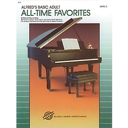 Alfred Alfred's Basic Adult Piano Course All-Time Favorites Book 2 (00-3121)