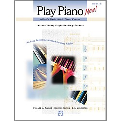 Alfred Alfred's Basic Adult Play Piano Now! Book 1 (00-17193)
