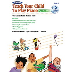 Alfred Alfred's Teach Your Child to Play Piano, Book 2 (Book/CD) (00-41049)