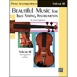 Alfred Beautiful Music for Two String Instruments Book III Piano Acc. (00-EL02222)
