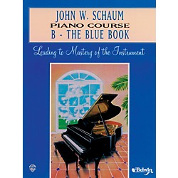 Alfred John W. Schaum Piano Course B The Blue Book B The Blue Book (00-EL00167A)