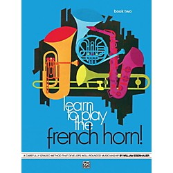 Alfred Learn to Play the French Horn! Book 2 (00-748)