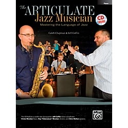 Alfred The Articulate Jazz Musician: Mastering the Language of Jazz Piano Acc (Book & CD) (00-40600)