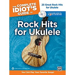 Alfred The Complete Idiot's Guide to Rock Hits for Ukulele with 2 CDs (00-34503)