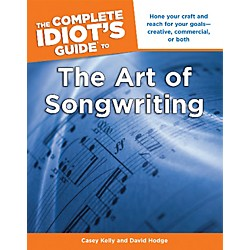 Alfred The Complete Idiot's Guide to the Art of Songwriting Book (74-1615641031)