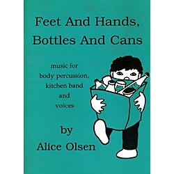 Alice Olsen Publishing Feet & Hands, Bottles & Cans (Feet & Hands,Bottles)