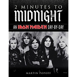 Backbeat Books 2 Minutes To Midnight - An Iron Maiden Day-By-Day Book (110212)