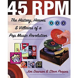 Backbeat Books 45 RPM - The History, Heroes, and Villains of a Pop Music Revolution Book (331097)