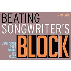 Backbeat Books Beating Songwriter's Block - Jump-Start Your Words and Music (333749)