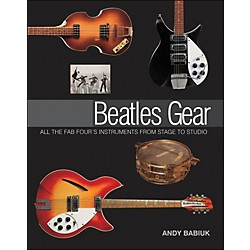 Backbeat Books Beatles Gear: All The Fab Four's Instruments From Stage To Studio (332956)