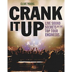 Backbeat Books Crank It Up - Live Sound Secrets Book (331176)
