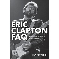 Backbeat Books Eric Clapton FAQ: All That's Left To Know About Slowhand (333097)