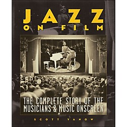Backbeat Books Jazz On Film The Complete History Of The Musicians And Music Onscreen Softcover (331248)