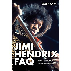 Backbeat Books Jimi Hendrix FAQ - All That's Left To Know About The Voodoo Child (333175)