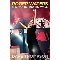 Backbeat Books Roger Waters - The Man Behind The Wall Book (333745)