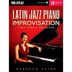 Berklee Press Latin Jazz Piano Improvisation - Clave Comping And Soloing - Berklee Press Book/CD (50449649)