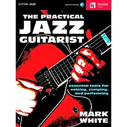Berklee Press The Practical Jazz Guitarist - Essential Tools for Soloing, Comping and Performing Book/CD (50449618)