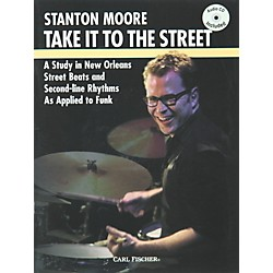 Carl Fischer Take it to the Street with Stanton Moore (Book/CD) (DRM115)