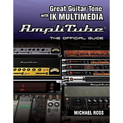 Cengage Learning Great Guitar Tone With IK multimedia Amplitube The Offcl GD (9781435458420)