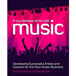 Cengage Learning It All Begins With The Music - Developing Successful Artists (9781598638639)