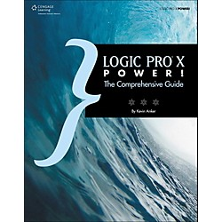 Cengage Learning Logic Pro X Power!: The Comprehensive Guide (9781305073500)
