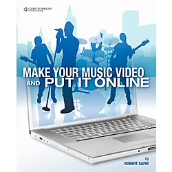 Cengage Learning Make Your Music Video & Put It Online (9781598639971)