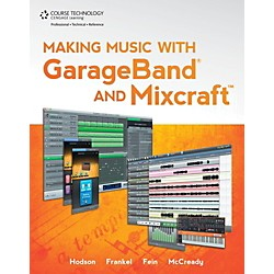 Cengage Learning Making Music With Garageband & Mixcraft (9781435458703)