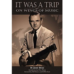 Centerstream Publishing It Was a Trip, On Wings of Music - Jerry Byrd Book (317)