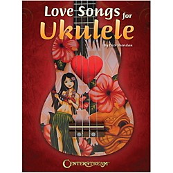 Centerstream Publishing Love Songs For Ukulele (119342)