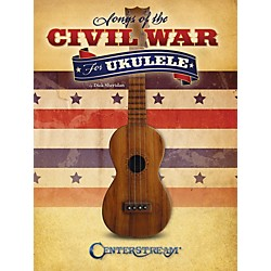 Centerstream Publishing Songs Of The Civil War For Ukulele (1588)