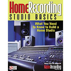 Cherry Lane Home Recording Studio Basics - What You Need To Know To Build A Home Studio Book (2500506)