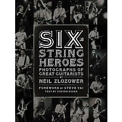 Chronicle Books Six-String Heroes: Photographs of Great Guitarists by Neil Zlozower (Book) (9780811870276)