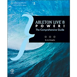 Course Technology PTR Ableton Live 8 Power! The Comprehensive Guide Book (1598639757)