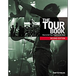 Course Technology PTR The Tour Book, Second Edition: How to Get Your Music on the Road Book (9781435459540)
