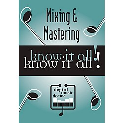 Digital Music Doctor Mixing & Mastering Know It All! DVD (DMDMM410)