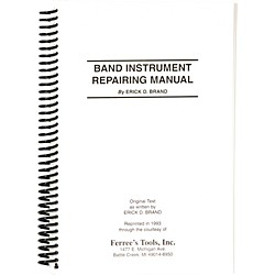 Ferree's Tools Erick Brand Band Instrument Repair Manual (EB3*SPECIALPRICE*WAB)