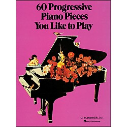G. Schirmer 60 Progressive Piano Pieces You Like To Play (50327360)
