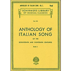 G. Schirmer Anthology Of Italian Songs Of The 17th & 18th Centuries Book 1 (50254010)