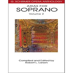 G. Schirmer Arias For Soprano Volume 2 G Schirmer Opera Anthology (50485529)