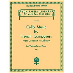G. Schirmer Cello Music French Composers From Couperin To Debussy For Violoncello And Piano (50262000)