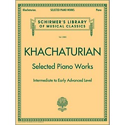 G. Schirmer Selected Piano Works - Intermediate To Early Advanced - Schirmer Library By Khachaturian (50490023)