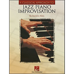 Hal Leonard A Classical Approach To Jazz Piano Improvisation (310979)