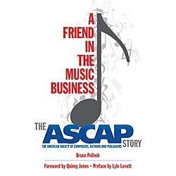 Hal Leonard A Friend In The Music Business: The Ascap Story (333038)
