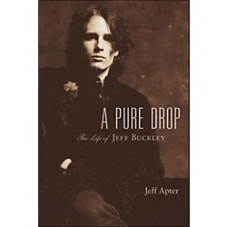 Hal Leonard A Pure Drop - The Life Of Jeff Buckley (332810)