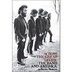 Hal Leonard Across The Great Divide: The Band And America (331449)