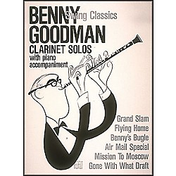Hal Leonard Benny Goodman Swing Classics Clarinet Solos With Piano Accompaniment (26730)