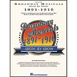 Hal Leonard Broadway Musicals Show by Show 1891-1916 Book (311514)
