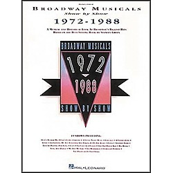Hal Leonard Broadway Musicals Show by Show 1972-1988 Book (311519)
