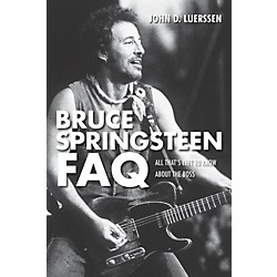 Hal Leonard Bruce Springsteen FAQ - All That's Left To Know About The Boss (333176)