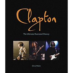 Hal Leonard Clapton - The Ultimate Illustrated History Deluxe Book (333373)